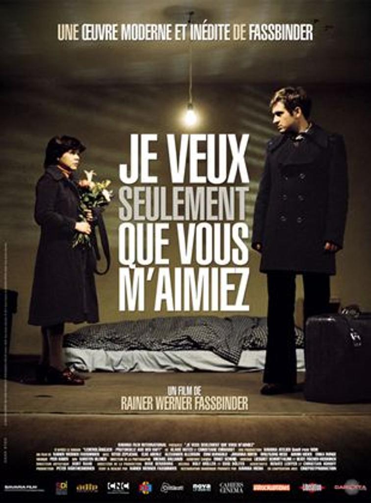 JE VEUX SEULEMENT QUE VOUS M'AIMIEZ / Rainer Werner Fassbinder, réal. |