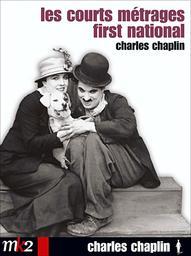 LES COURTS METRAGES FIRST NATIONAL / Charles Chaplin, réal. | Chaplin, Charles (1889-1977). Metteur en scène ou réalisateur. Scénariste. Compositeur. Acteur